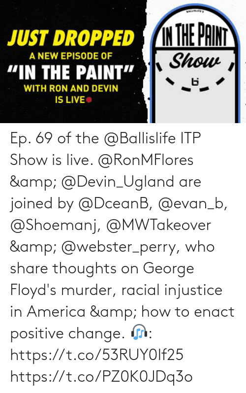 in america: Ep. 69 of the @Ballislife ITP Show is live. @RonMFlores & @Devin_Ugland are joined by @DceanB, @evan_b, @Shoemanj, @MWTakeover & @webster_perry, who share thoughts on George Floyd's murder, racial injustice in America & how to enact positive change.  🎧: https://t.co/53RUY0If25 https://t.co/PZ0K0JDq3o