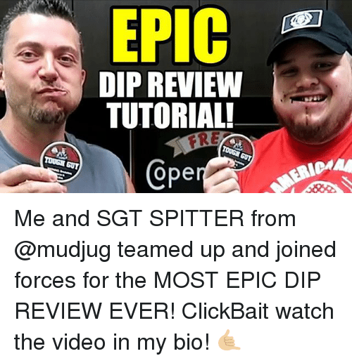 Epic Dip Review Tutorial Tough Gut Tough Guy Ope Idma Me And Sgt