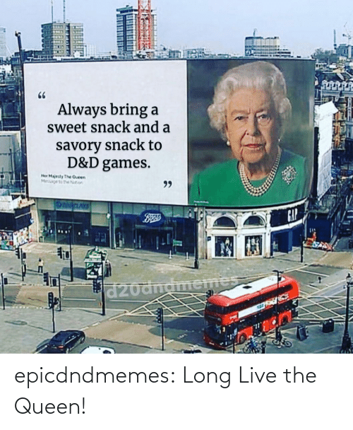 Queen: epicdndmemes:  Long Live the Queen!