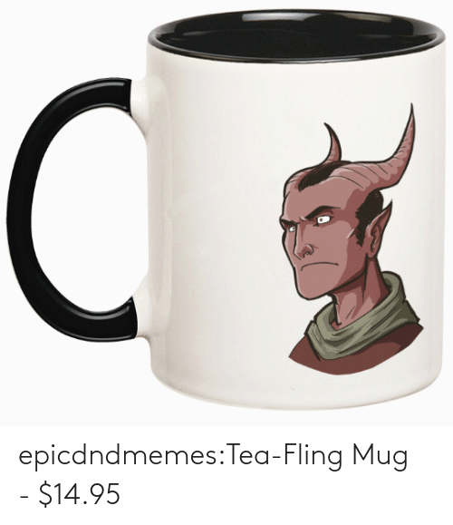 Dungeons and Dragons: epicdndmemes:Tea-Fling Mug - $14.95