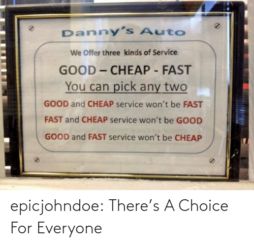 For Everyone: epicjohndoe:  There's A Choice For Everyone