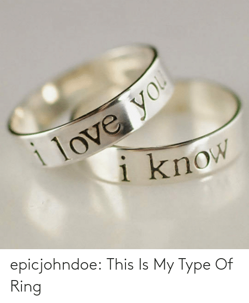 this is: epicjohndoe:  This Is My Type Of Ring