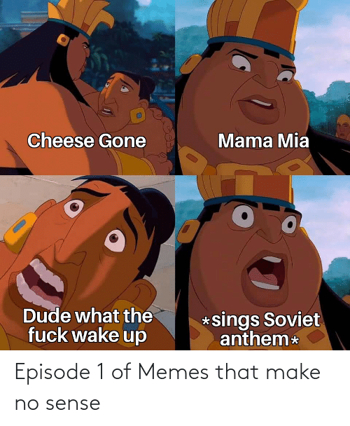 episode 1: Episode 1 of Memes that make no sense