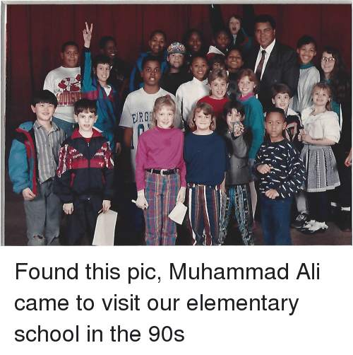 Ali, Muhammad Ali, and School: ERG Found this pic, Muhammad Ali came to visit our elementary school in the 90s