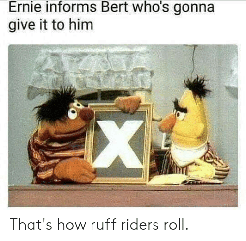 Ernie Informs Bert Who S Gonna Give It To Him X That S How
