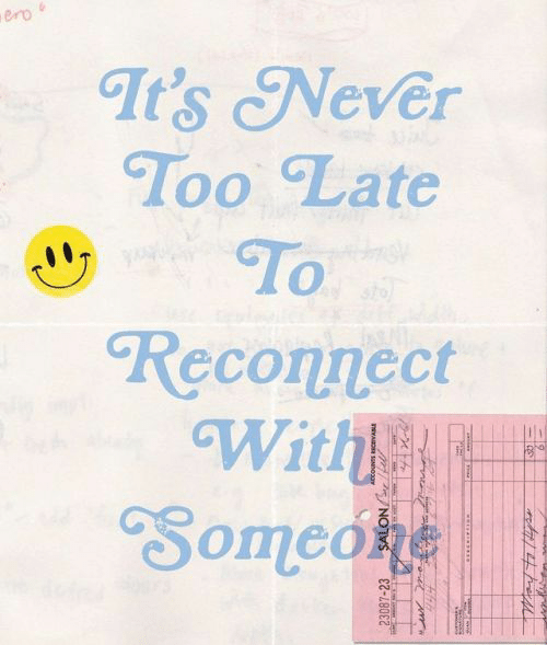 sto: ero  It's Never  Too Late  To  Reconnect  With  Someoke  sto  23087-23  tow