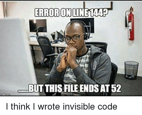 Code, Think, and I Think: ERRORONLINE14A  BUTTHISFILE ENDS AT 52 I think I wrote invisible code