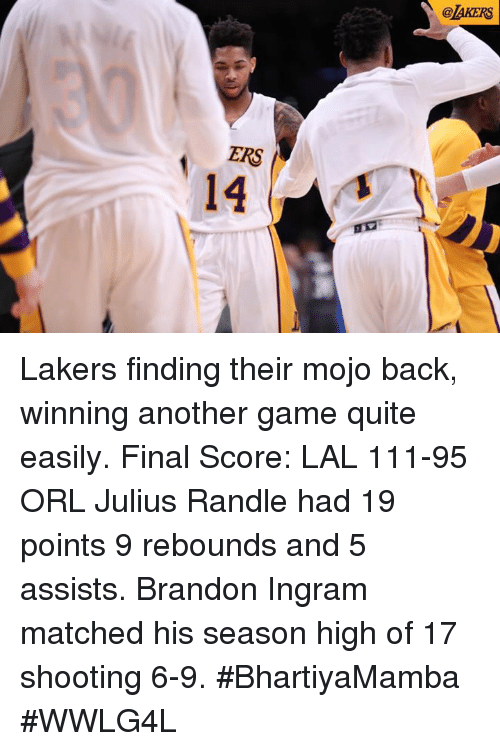 julius randle: ERS  14  @la KERS Lakers finding their mojo back, winning another game quite easily.  Final Score: LAL 111-95 ORL  Julius Randle had 19 points 9 rebounds and 5 assists. Brandon Ingram matched his season high of 17 shooting 6-9.  #BhartiyaMamba #WWLG4L