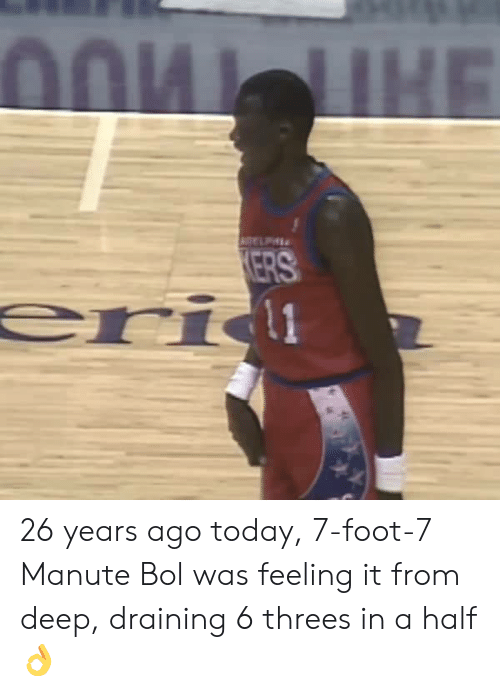 Memes, Today, and 🤖: ERS 26 years ago today, 7-foot-7 Manute Bol was feeling it from deep, draining 6 threes in a half 👌