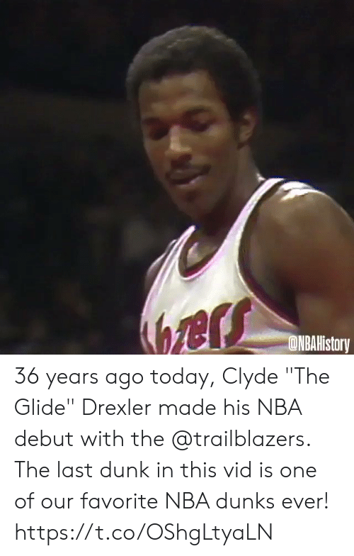 """dunks: ers  ONBAHistory 36 years ago today, Clyde """"The Glide"""" Drexler made his NBA debut with the @trailblazers.   The last dunk in this vid is one of our favorite NBA dunks ever!   https://t.co/OShgLtyaLN"""