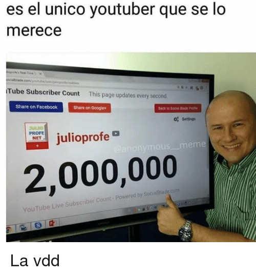 Share On: es el unico youtuber que se lo  merece  Tube Subscriber Count This page updates every second  Share on Facebook  Share on Google*  Beck to Socia. Bade Petr  o% Settings  ULTO  PROFE  NET  Julioprofe  eme  2,000,000  by SocialBla  YouTube Live Subscriber Count - Powered La vdd