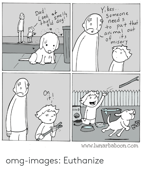 Food, Omg, and Tumblr: es.  Someon e  need s  ut that  al out  ani m  miser y  FooD  www.lunarbaboon.com omg-images:  Euthanize