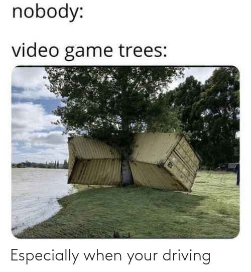 Driving: Especially when your driving