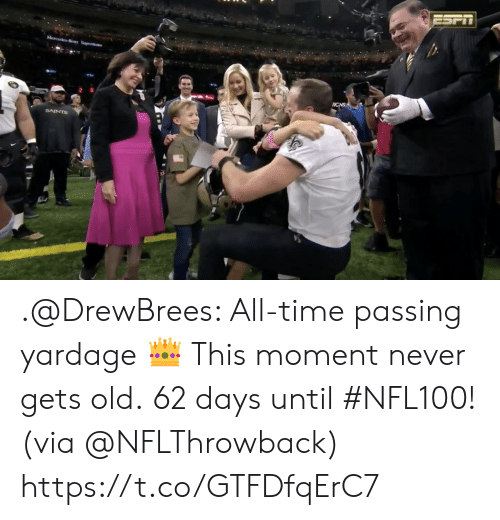 Mercedes: ESPIT  Mercedes Benz Superdome  ICNS  SAINTS .@DrewBrees: All-time passing yardage 👑 This moment never gets old.  62 days until #NFL100! (via @NFLThrowback) https://t.co/GTFDfqErC7