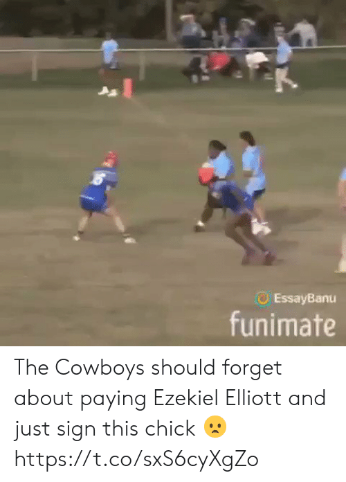 ezekiel: EssayBanu  funimate The Cowboys should forget about paying Ezekiel Elliott and just sign this chick 😦 https://t.co/sxS6cyXgZo