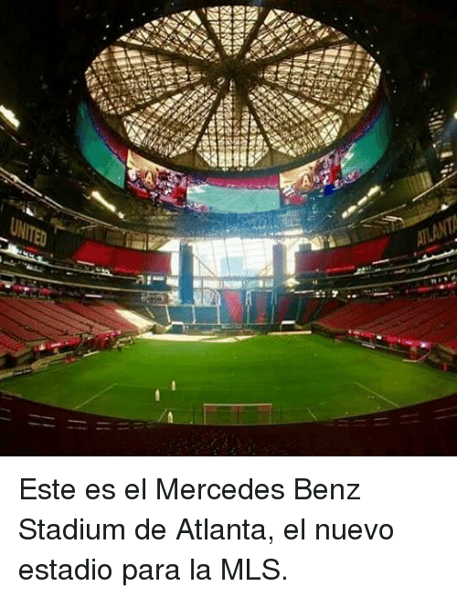 Mercedes, Atlanta, and Mls: Este es el Mercedes Benz Stadium de Atlanta, el nuevo estadio para la MLS.
