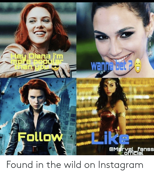 diana: eU Diana i'm  Wann bet 2  LIkE  Follow  @Marvelfanss  official Found in the wild on Instagram