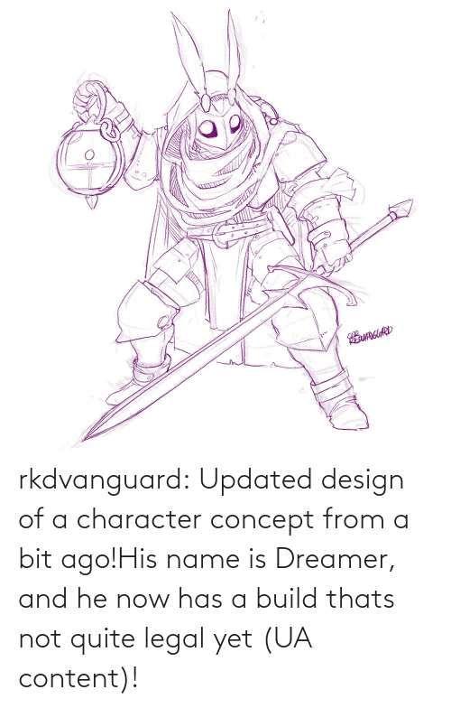 Thats Not: EUANGUARD rkdvanguard:  Updated design of a character concept from a bit ago!His name is Dreamer, and he now has a build thats not quite legal yet (UA content)!