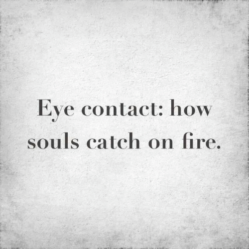 Fire, How, and Eve: Eve contact: how  souls catch on fire.
