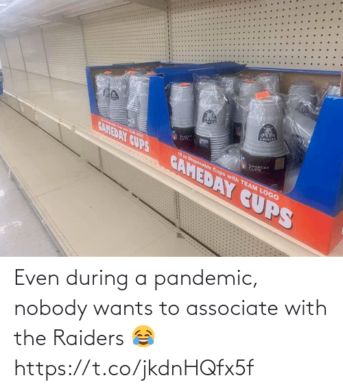 nobody: Even during a pandemic, nobody wants to associate with the Raiders 😂 https://t.co/jkdnHQfx5f