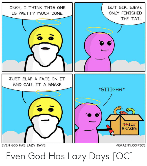 God: Even God Has Lazy Days [OC]