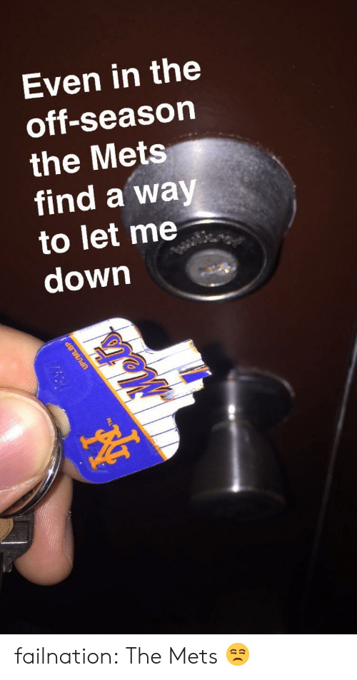 Mets: Even in the  off-season  the Mets  find a way  to let me  down failnation:  The Mets 😒