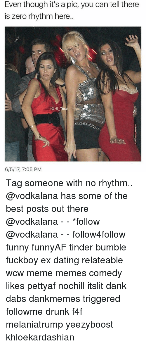 The Dab, Dank, and Dating: Even though it's a pic, you can tell there  is zero rhythm here.  IG@ Taxo  6/5/17, 7:05 PM Tag someone with no rhythm.. @vodkalana has some of the best posts out there @vodkalana - - *follow @vodkalana - - follow4follow funny funnyAF tinder bumble fuckboy ex dating relateable wcw meme memes comedy likes pettyaf nochill itslit dank dabs dankmemes triggered followme drunk f4f melaniatrump yeezyboost khloekardashian
