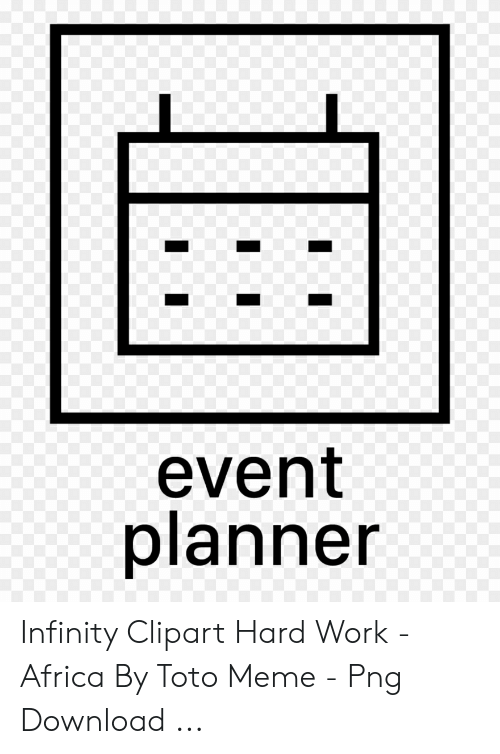 Event Planner Infinity Clipart Hard Work - Africa by Toto Meme - Png