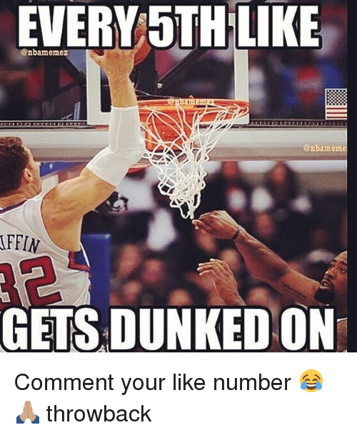 dunked on: EVERY 5TH LIKE  @nbamemez  @nbameme  FFIN  GETS DUNKED ON Comment your like number 😂🙏🏽 throwback