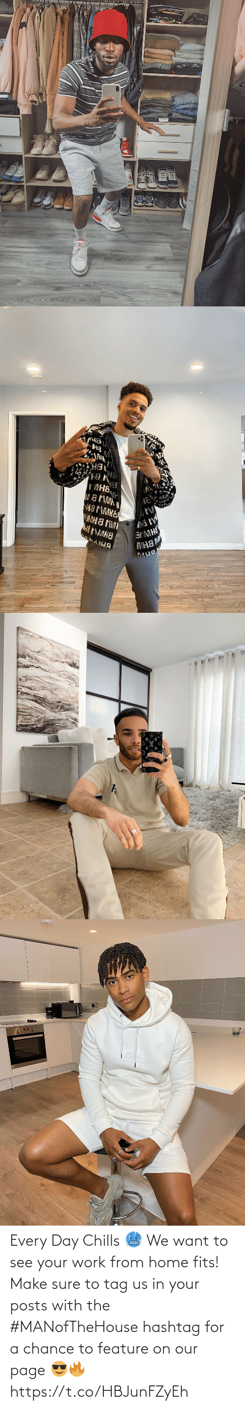 chills: Every Day Chills  🥶  We want to see your work from home fits! Make sure to tag us in your posts with the #MANofTheHouse hashtag for a chance to feature on our page 😎🔥 https://t.co/HBJunFZyEh