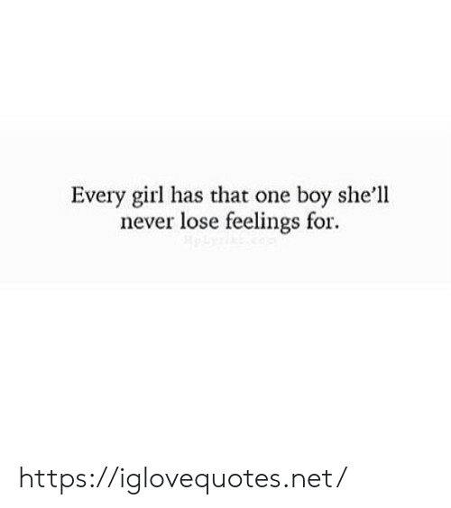 Never Lose: Every girl has that one boy she'll  never lose feelings for https://iglovequotes.net/