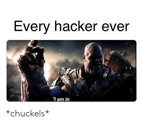 Every Hacker Ever Am in *Chuckels* | Reddit Meme on awwmemes com