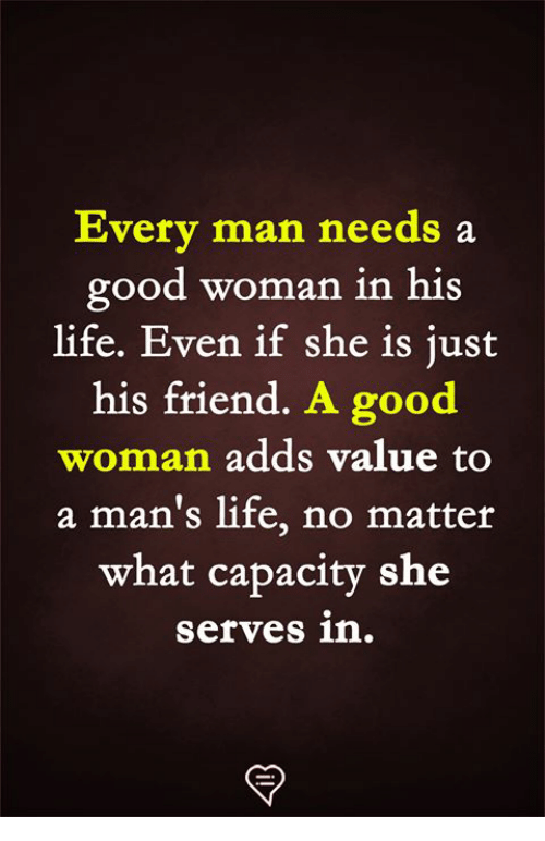a good man needs a good woman