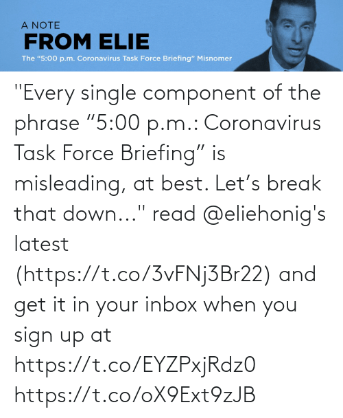 """Inbox: """"Every single component of the phrase """"5:00 p.m.: Coronavirus Task Force Briefing"""" is misleading, at best. Let's break that down..."""" read @eliehonig's latest (https://t.co/3vFNj3Br22) and get it in your inbox when you sign up at https://t.co/EYZPxjRdz0 https://t.co/oX9Ext9zJB"""