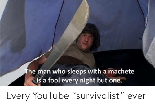 "youtube.com: Every YouTube ""survivalist"" ever"
