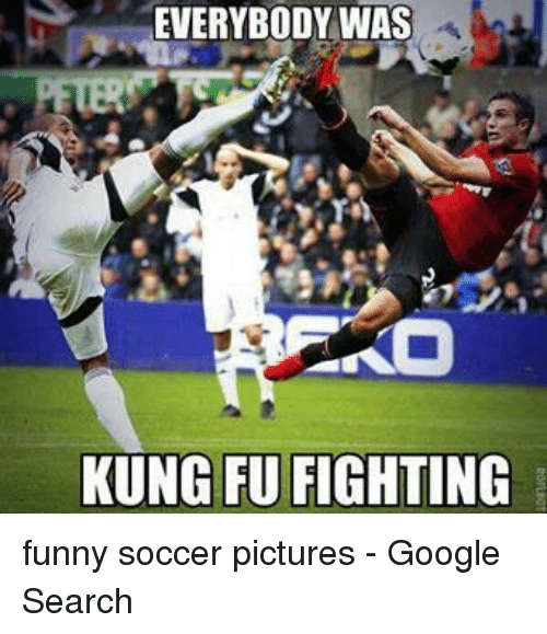 funny soccer: EVERYBODY WAS n  KUNG FU FIGHTING funny soccer pictures - Google Search
