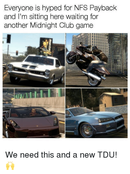 Sitting Here Waiting: Everyone is hyped for NFS Payback  and I'm sitting here waiting for  another Midnight Club game We need this and a new TDU! 🙌