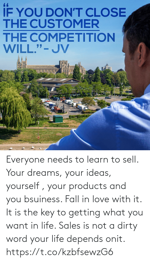 Not A: Everyone needs to learn to sell. Your dreams, your ideas, yourself , your products and you bsuiness. Fall in love with it. It is the key to getting what you want in life. Sales is not a dirty word your life depends onit. https://t.co/kzbfsewzG6