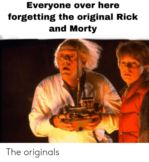 Rick and Morty: Everyone over here  forgetting the original Rick  and Morty The originals
