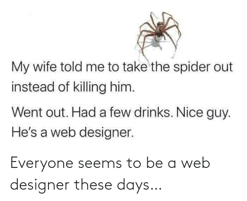 web: Everyone seems to be a web designer these days…