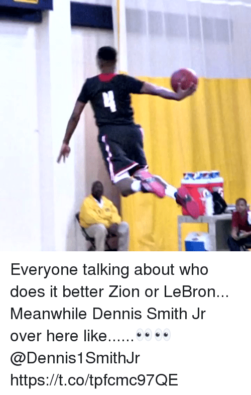 awwmemes.com: Everyone talking about who does it better Zion or LeBron... Meanwhile Dennis Smith Jr over here like......👀👀  @Dennis1SmithJr https://t.co/tpfcmc97QE