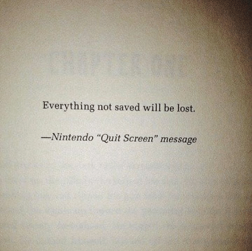 "Memes, Nintendo, and Lost: Everything not saved will be lost.  -Nintendo ""Quit Screen"" message"