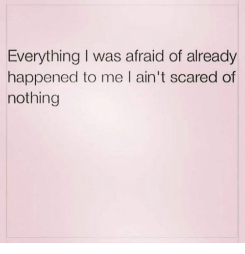 i aint scared