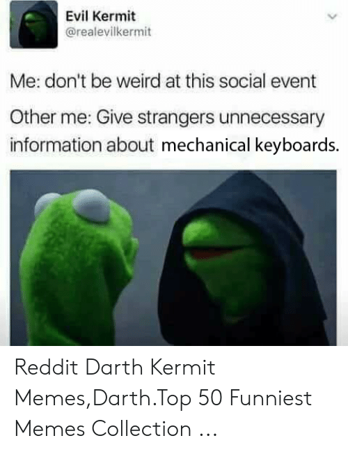 Evil Kermit Me Don't Be Weird at This Social Event Other Me