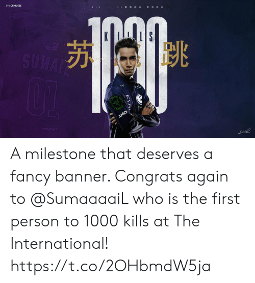 Memes, Fancy, and International: EVILGENIUSES  TI9  E G 蓄势 待发  蓄 势待发  SUMAT  PAZER  AMD A milestone that deserves a fancy banner. Congrats again to @SumaaaaiL who is the first person to 1000 kills at The International! https://t.co/2OHbmdW5ja