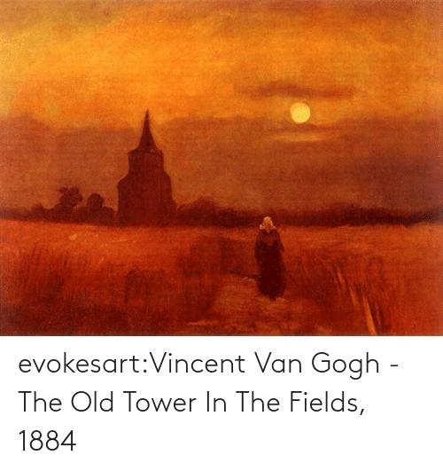 Vincent: evokesart:Vincent Van Gogh -  The Old Tower In The Fields, 1884