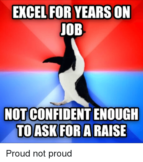 Excel, Proud, and Job: EXCEL FOR YEARS ON  JOB  NOT CONFIDENT ENOUGH Proud not proud