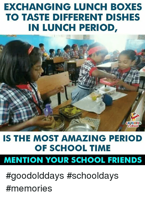 schooldays: EXCHANGING LUNCH BOXES  TO TASTE DIFFERENT DISHES  IN LUNCH PERIOD  AUGHING  IS THE MOST AMAZING PERIOD  OF SCHOOL TIME  MENTION YOUR SCHOOL FRIENDS #goodolddays #schooldays #memories