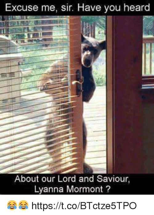 Lord And Saviour: Excuse me, sir. Have you heard  About our Lord and Saviour,  Lyanna Mormont? 😂😂 https://t.co/BTctze5TPO