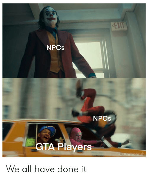 128i: EXIT  NPCS  NPCS  GTA Players  СТА РI  uZAhmonruh We all have done it